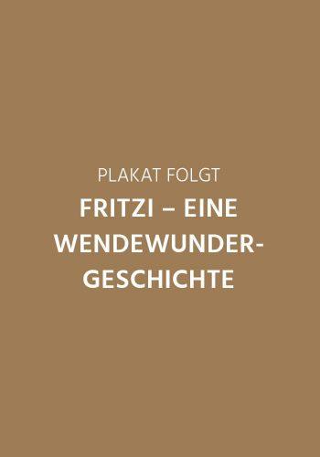 FRITZI – EINE WENDEWUNDERGESCHICHTE