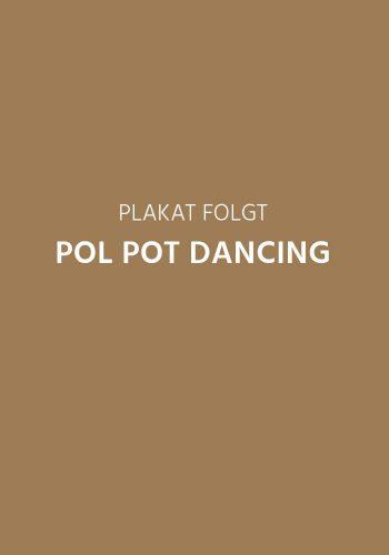 POL POT DANCING